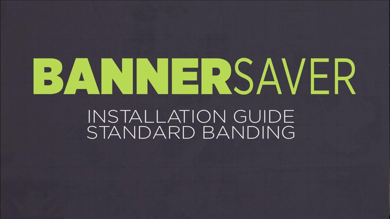 BannerSaver Installation Guide | Standard Banding