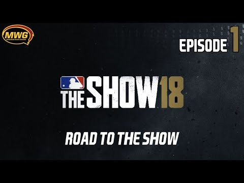 MWG -- MLB The Show 18 -- Road To The Show, Episode 1