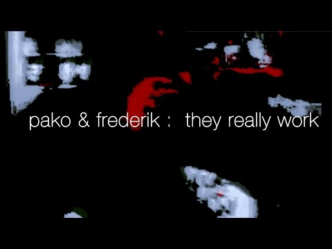 Pako & Frederik : They Really Work