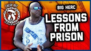 LESSONS FROM PRISON w/ BIG HERC of FRESH OUT (interview)