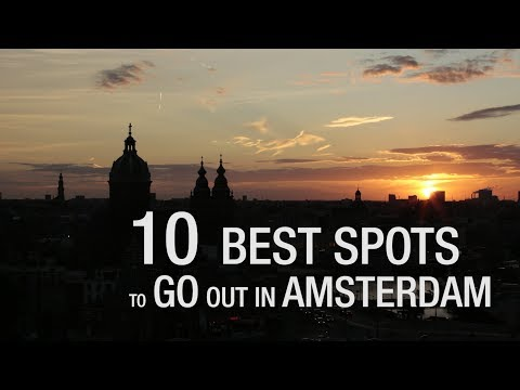 10 Best Spots To Go Out In Amsterdam
