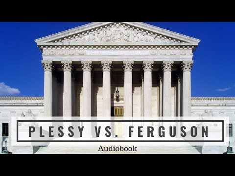 Plessy v. Ferguson (1896) - Complete AudioBook of the United States Supreme Court Opinion