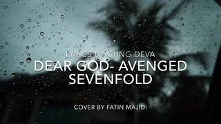 Lyrics Dear God- Avenged Sevenfold (Cover by Fatin Majidi)