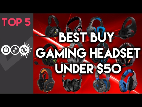 Best Gaming Headset Under $50 – Top 5 – February 2017
