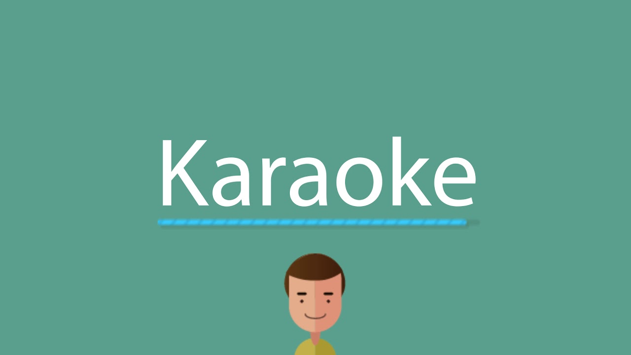Karaoke pronunciation