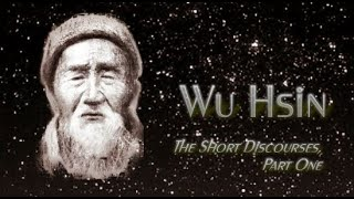 Wu Hsin - The Short Discourses, Part One (intro)