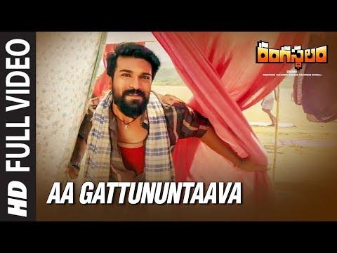 Aa Gattununtaava Full Video Song || Rangasthalam Video Songs || Ram Charan,Samantha, Devi Sri Prasad