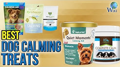 10 Best Dog Calming Treats 2017