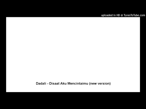 Dadali - Disaat Aku Mencintaimu (new version)