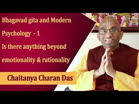 Bhagavad gita and Modern Psychology - 1  Is there anything beyond emotionality and rationality