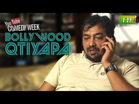 100 crore ka Qtiyapa : Bollywood Qtiyapa ft. Anurag Kashyap