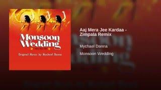 Aaj Mera Jee Kardaa - Zimpala Remix