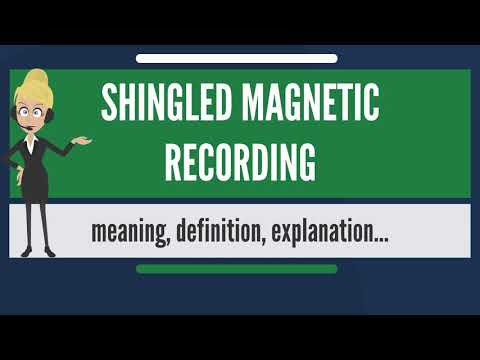 What is SHINGLED MAGNETIC RECORDING? What does SHINGLED MAGNETIC RECORDING mean?