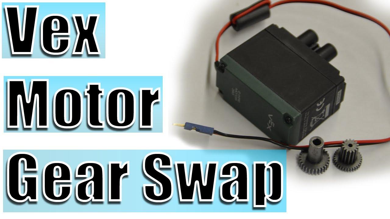 Vex Motor - Gear Swap - YouTube