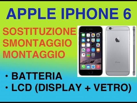 Apple Iphone 6 Smontare Montare Sostituire Batteria E Lcd Vetro Display Gennaio2018 Youtube