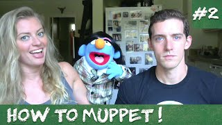 HOW TO MUPPET #2 - Expression & Body Language