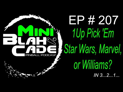 1Up Pinball Pick 'Em! Star Wars, Marvel, or Williams? (Mini BlahCade) from BlahCade Podcast