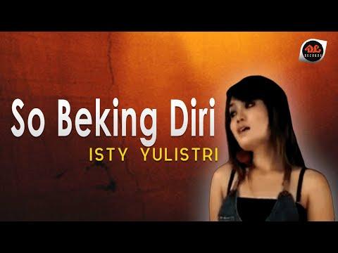 So Beking Diri - Isty Yulistri [Official Music Video] Lagu Manado