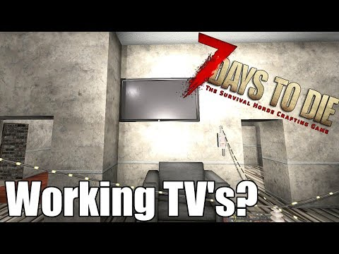 7 Days to Die - Working TVs?? - Do TVs actually work? - Video Response