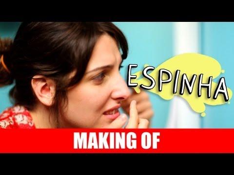 MAKING OF – ESPINHA