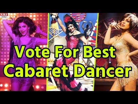 Vote करके बताइए कौन है Bollywood की Best Cabaret Dancer| Must Watch