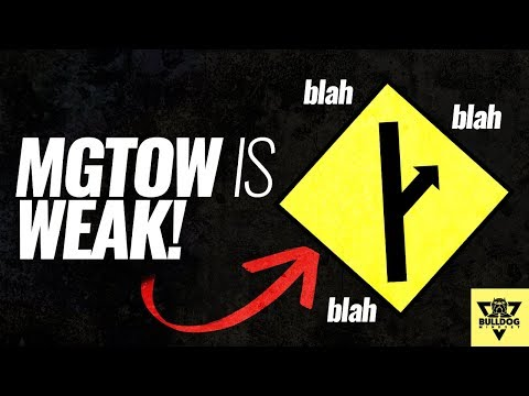 MGTOW Is ANGRY... And That Is WEAK