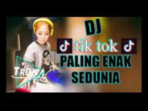 Dj Remix Tik Tok Paling Enak Sedunia Mp3