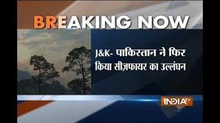 Pak violates ceasefire in Naugam, Keran and Poonch sector, Indian army retaliates