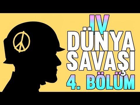 IV. Dünya Savaşı (4. Bölüm)