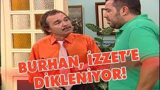 Burhan, İzzet'e diklenmeye karar veriyor - Avrupa Yakası
