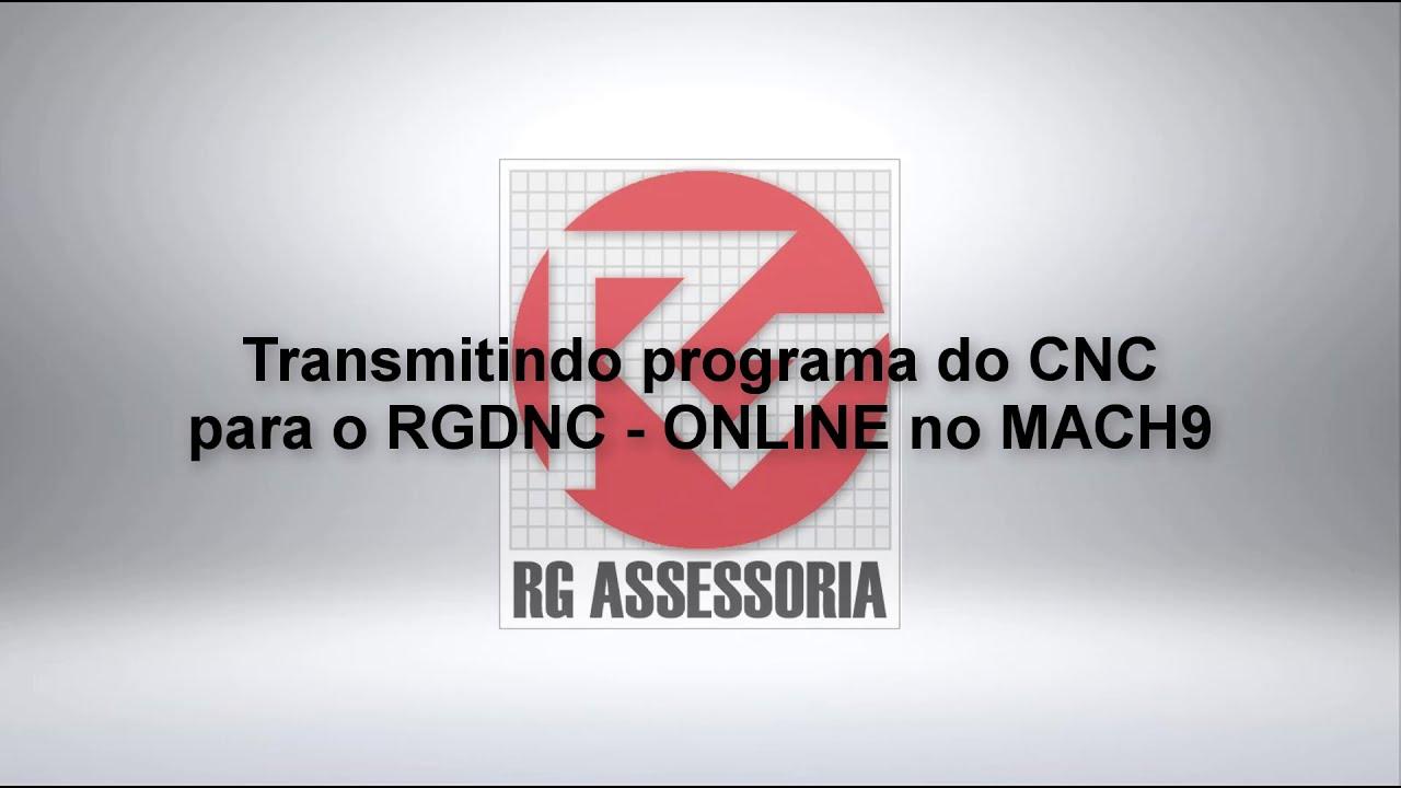 Transmitindo programa do CNC para o RGDNC   ONLINE no MACH9