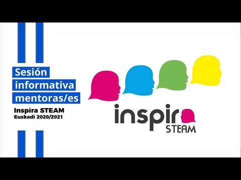 Inspira STEAM Euskadi 2020/2021. Sesión informativa con mentoras/es