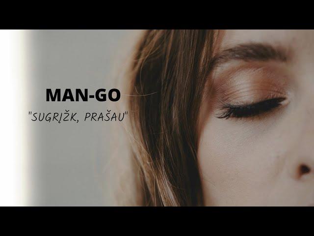 "MAN-GO ""Sugrįžk, prašau"" (official music video)"