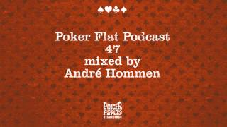 Poker Flat Podcast 47 - Mixed by André Hommen