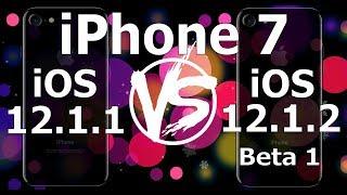Speed Test : iPhone 7 - iOS 12.1.2 Beta 1 vs iOS 12.1.1 (Build 16D5024a)