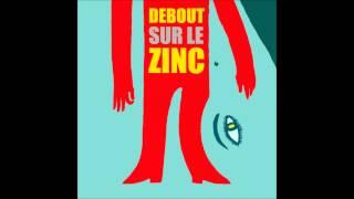 Debout sur le Zinc // 07 - Le grand chemin [Debout sur le Zinc]