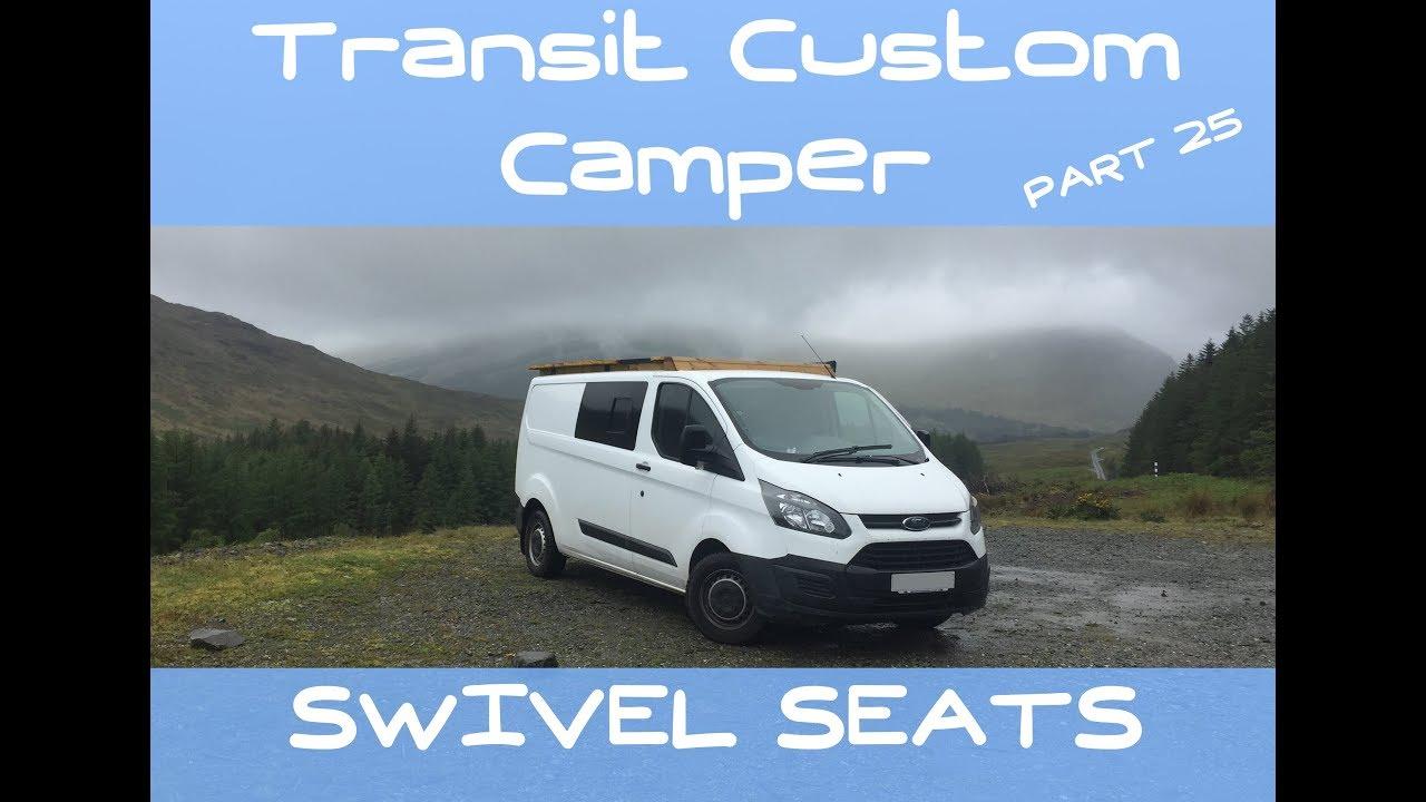 VanLog 25 CAMPER CONVERSION Ford Transit Custom SWIVEL SEATS! HOW TO