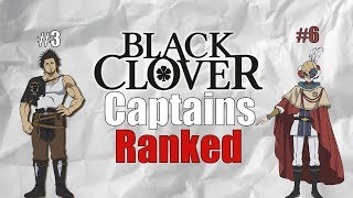 Black Clover Captains Ranked From Weakest To Strongest! (Black Clover Manga)