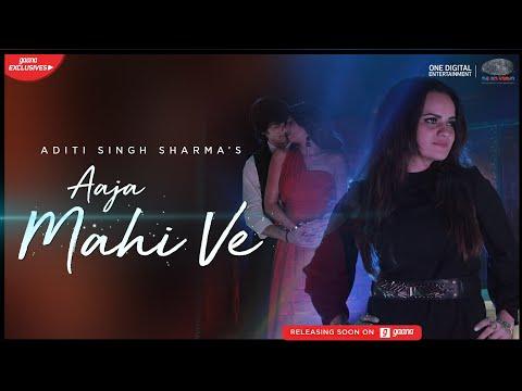 AAJA MAHI VE | Aditi Singh Sharma | Shantanu Maheshwari | Vrushika Mehta | Dahekk | Sakett |