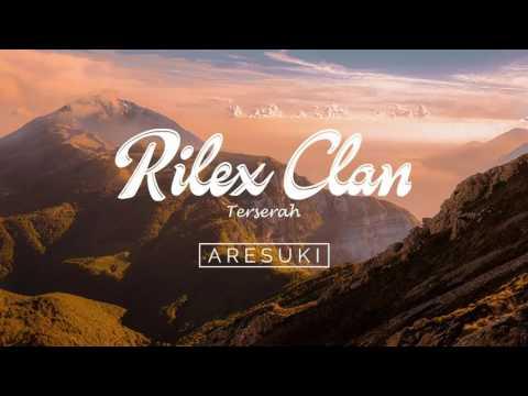 Rilex Clan - Terserah