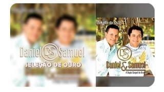 CD Seleção de Ouro Daniel e Samuel Completo #Comente o que achou do álbum thumbnail