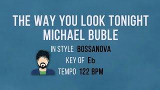 The Way You Look Tonight - Michael Buble - Male Karaoke Bossanova