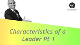 The Characteristics of a Leader