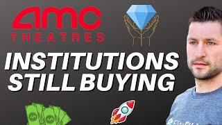 AMC STOCK UPDATE - EVIDENCE INSTITUTIONS ARE STILL BULLISH