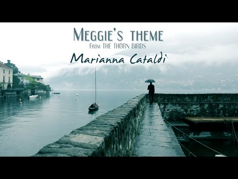 MARIANNA CATALDI - Meggie's theme/UCCELLI DI ROVO/The Thorn Birds - Anywhere The Heart Goes