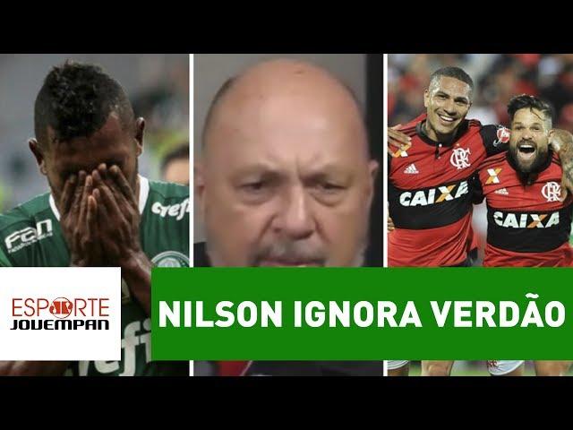 """Nilson ignora Verdão: """"Flamengo tem o melhor elenco do Brasil"""""""