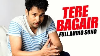 Tere Bagair (Full Audio Song) | Amrinder Gill  | Latest Punjabi Song 2016 | Speed Records
