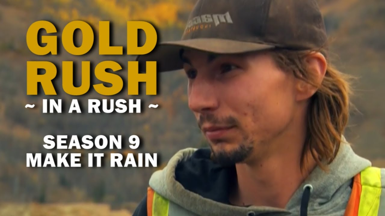 Gold Rush (In a Rush)   Season 9, Episode 17   Make It Rain