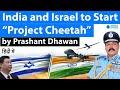 India and Israel to Start Project Cheetah   IAF Chief Visits Israel