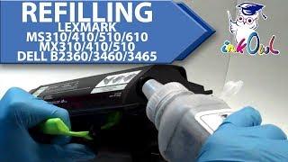 How to Refill Lexmark MS310, MS410, MS510, MS610, MX310, MX410, MX510, Dell B2360, B3460, B3465